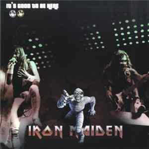 Iron Maiden - It's Good To Be Here mp3