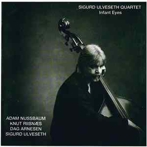 Sigurd Ulveseth Quartet - Infant Eyes mp3