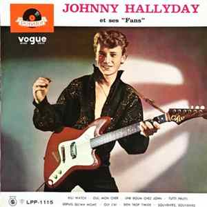 "Johnny Hallyday - ジョニイ・ハリデイと彼の親衛隊 = Johnny Hallyday Et Ses ""Fans"" mp3"