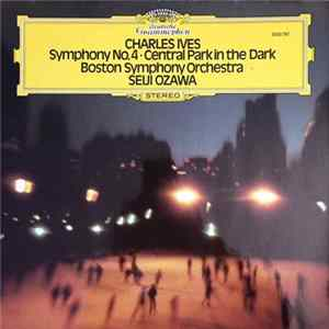 Ives / Boston Symphony Orchestra Conducted By Seiji Ozawa - Ives: Symphony No.4 - Central Park In The Dark mp3