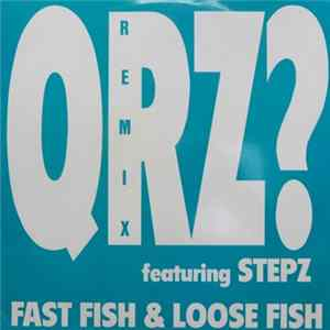 QRZ? Featuring Stepz - Fast Fish & Loose Fish (Remix) mp3