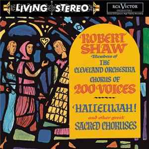 Robert Shaw , Members Of The Cleveland Orchestra Chorus Of 200 Voices - Hallelujah And Other Great Choruses mp3