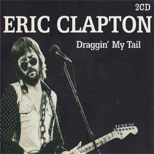 Eric Clapton - Draggin' My Tail mp3