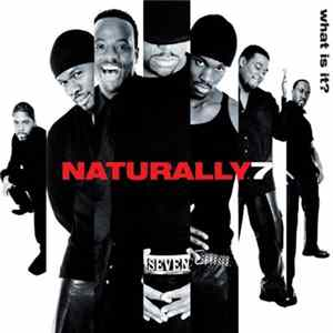 Naturally 7 - What Is It? mp3