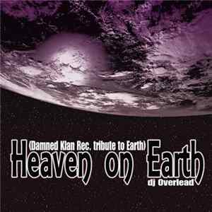 DJ Overlead - Heaven On Earth (Damned Klan Rec. Tribute To Earth) mp3