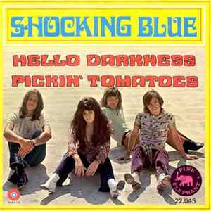 Shocking Blue - Hello Darkness / Pickin' Tomatoes mp3