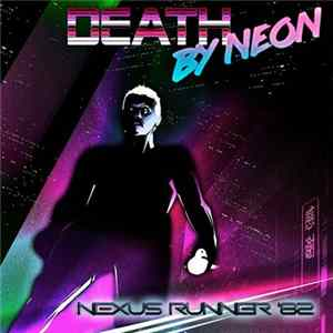 Death By Neon - Nexus Runner '82 mp3
