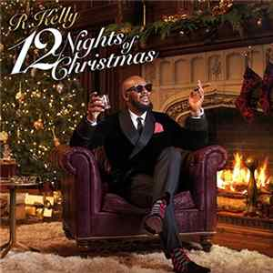 R. Kelly - 12 Nights Of Christmas mp3