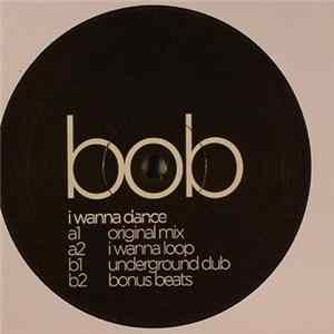 Bob From Paris - I Wanna Dance mp3
