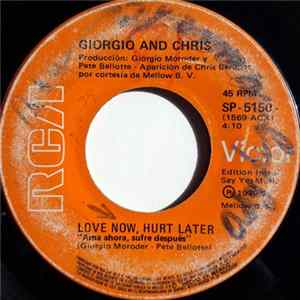 Giorgio And Chris - Love Now, Hurt Later / Let This Night Go On For Days mp3