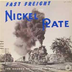 Fast Freight On The Nickel Plate - The Sounds Of Trains In Motion mp3