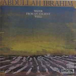 Abdullah Ibrahim - Water From An Ancient Well mp3