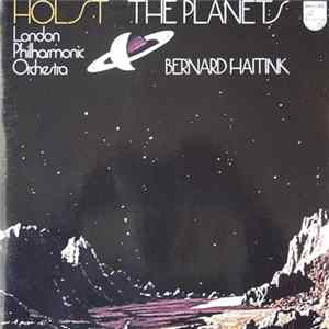 Holst, London Philharmonic Orchestra, Bernard Haitink - The Planets mp3