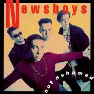 Newsboys - Not Ashamed mp3