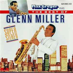 Max Greger - Max Greger Plays The Best Of Glenn Miller In Super-Stereo mp3
