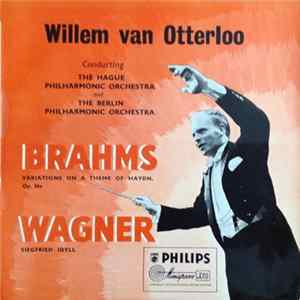 Willem Van Otterloo, The Hague Philharmonic Orchestra, The Berlin Philharmonic Orchestra - Brahms-'Haydn' Variations/Wagner-Siegfried Idyll mp3