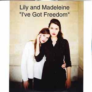 Lily & Madeleine - I've Got Freedom mp3