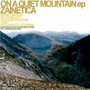 Zainetica - On A Quiet Mountain EP mp3