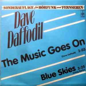 Dave Daffodil - The Music Goes On / Blue Skies mp3