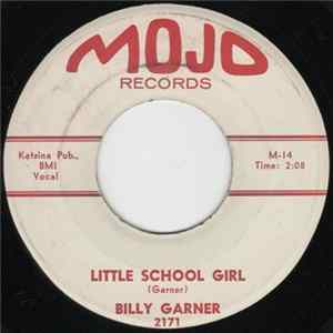 Billy Garner - Little School Girl / That's What I Want To Do mp3