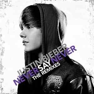 Justin Bieber - Never Say Never - The Remixes mp3