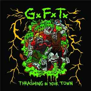 GxFxTx - Thrashing In Your Town mp3